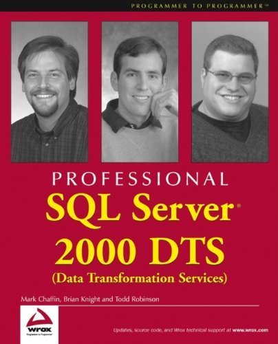 Professional SQL Server 2000 DTS (Data Transformation Services) by Mark Chaffin (2000-07-14) par Mark Chaffin;Brian Knight;Todd Robinson