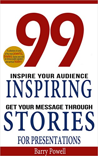 99 inspiring stories for presentations inspire your audience get