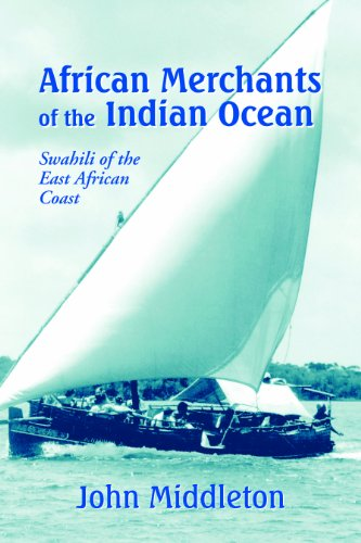 African Merchants of the Indian Ocean: Swahili of the East African Coast por John Middleton