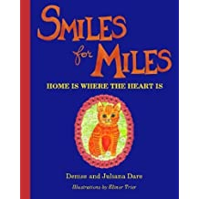 Smiles For Miles: Home Is Where The Heart Is by Denise & Juliana Dare (2015-12-05)