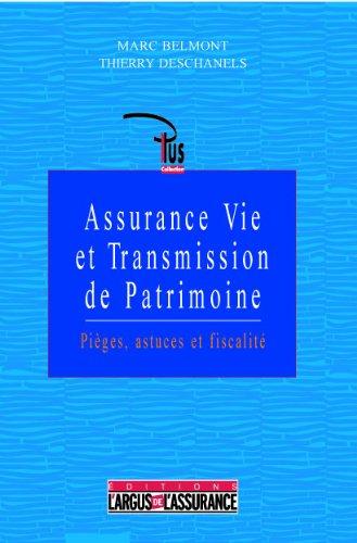Assurance vie et transmission de patrimoine : Pièges, astuces et fiscalité par Thierry Deschanels