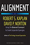 Alignment: Using the Balanced Scorecard to Create Corporate Synergies: How to Apply the Balanced Scorecard to Corporate Strategy