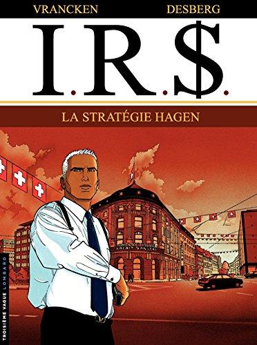 Couverture du livre I.R.$. - Tome 2 - Stratégie Hagen (La)