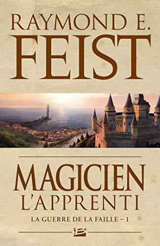 La Guerre de la Faille, Tome 1: Magicien - L'Apprenti par Raymond E. Feist