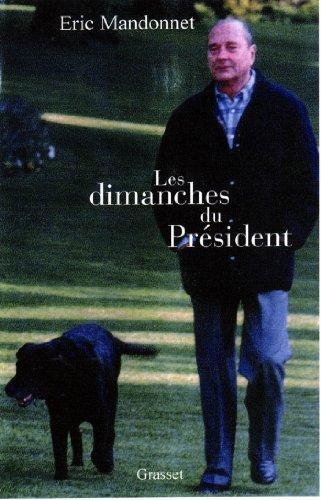 Les dimanches du président (Documents F...