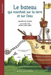 Le Bateau qui marchait sur la terre et sur l'eau : Un conte des côtes de Bretagne