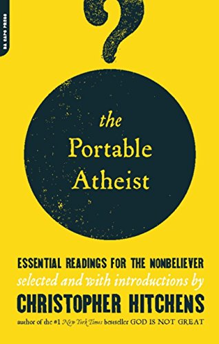 The Portable Atheist: Essential Readings for the Nonbeliever (English Edition)