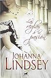 Las reglas de la pasion (Spanish Edition) (Amor y Aventura) by Johanna Lindsey(2012-07-06)