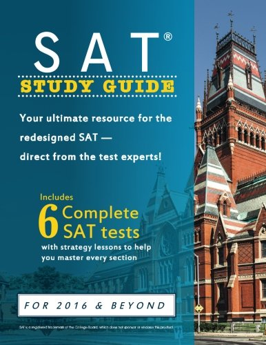 SAT Study Guide: Your ultimate resource for the redesigned SAT direct from the test experts!