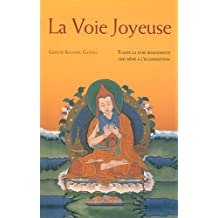 La Voie joyeuse : Toute la Voie Bouddhiste qui mène à l'Illumination