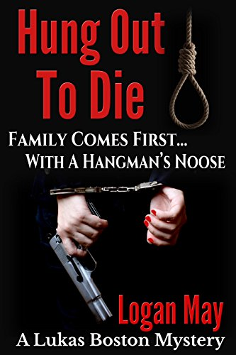Hung Out To Die: Lukas Boston - Private Investigator Book Two