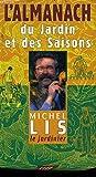 L'almanach du jardin et des saisons de Michel Lis