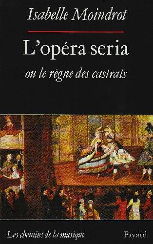 L'opéra seria ou Le règne des cast...