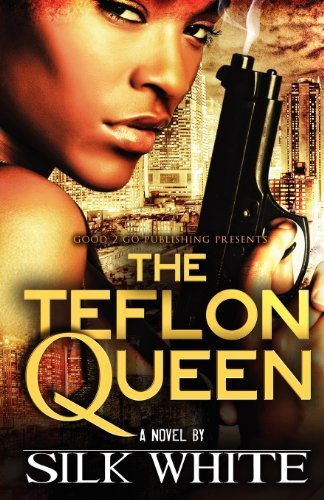 the-teflon-queen-1st-first-by-white-silk-2011-paperback