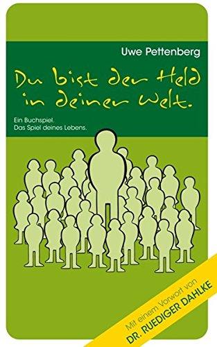 Image of Du bist der Held in deiner Welt: Ein Buchspiel. Das Spiel deines Lebens