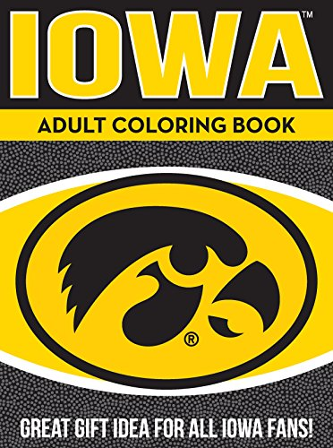 Iowa Adult Coloring Book: A Colorful Way to Cheer on Your Team!: Volume 1 (Sports Team Adult Coloring Books)