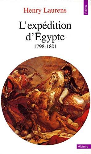L'Expédition d'Egypte (1798-1801) (Points Histoire t. 244) par Henry Laurens