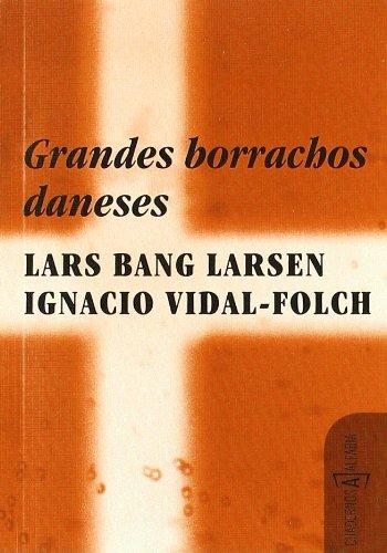 Grandes Borrachos Daneses (Cuadernos Alfabia)