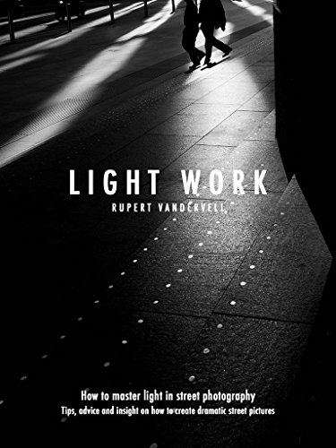 Light Work: How to Master Light in Street Photography (English Edition)