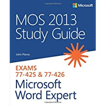 MOS 2013 Study Guide for Microsoft Word Expert (Mos Study Guide)