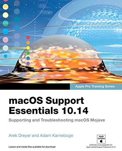 macOS Support Essentials 10.14 - Apple Pro Training Series: Supporting and Troubleshooting macOS Mojave (English Edition)