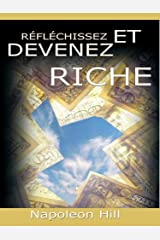 Reflechissez Et Devenez Riche / Think and Grow Rich [Translated] Format Kindle