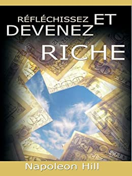 Reflechissez Et Devenez Riche / Think and Grow Rich [Translated] par [Hill, Napoleon]