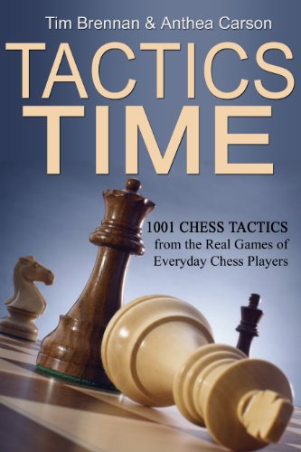 Tactics Time! 1001 Chess Tactics from the Games of Everyday Chess Players (Tactics Time Chess Tactics Books Book 1) (English Edition)