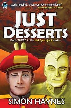 Just Desserts (Hal Spacejock Book 3) (English Edition) par [Haynes, Simon]