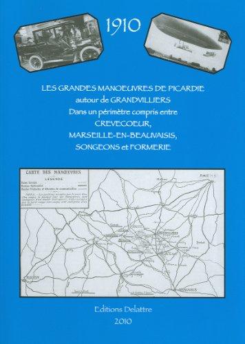 Les grandes manoeuvres de Picardie - Grandvilliers, Crèvecoeur, Marseille, Songeons et Formerie par Collectif