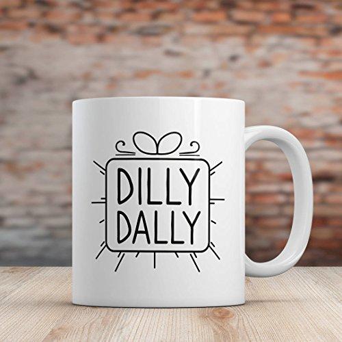 Kaffeebecher für die Mutter, Kaffeebecher für Oma, Dilly Dally, lustige Mama, lustige Tasse für Schwestern, Mama, Kaffeetasse -
