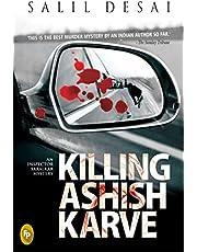 Killing Ashish Karve An Inspector Saralkar Mystery