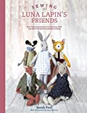 Sewing Luna Lapin's Friends: Over 20 sewing patterns for heirloom dolls and their exquisite handmade clothing