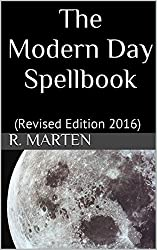 The Modern Day Spellbook: (Revised Edition 2016)