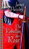 Die Rebellin der Rose - Janet Paisley