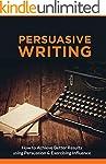 Persuasive Writing: How to Achieve Be...