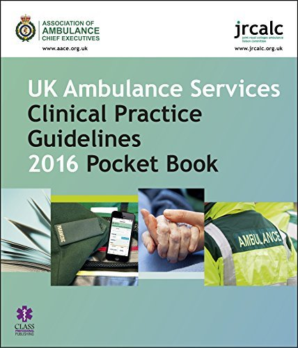 UK Ambulance Services Clinical Practice Guidelines 2016 Pocket Book by Joint Royal Colleges Ambulance Liaison Committee (2016-03-31)