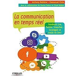 La communication en temps réelle: Facebook Live, Twitter, Snapchat... stratégies et outils du live !