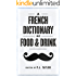 A French Dictionary of Food and Drink