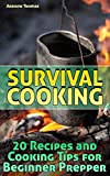 #10: Survival Cooking: 20 Recipes and Cooking Tips for Beginner Prepper: (Prepper's Cookbook, Outdoor Recipes)