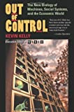 [(Out of Control: The New Biology of Machines, Social Systems, and the Economic World )] [Author: Kevin Kelly] [Apr-1995]