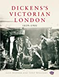 Dickens's Victorian London, 1839 - 1901