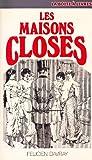 Telecharger Livres les Maisons Closes (PDF,EPUB,MOBI) gratuits en Francaise
