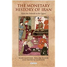 Monetary History of Iran, The: From the Safavids to the Qajars