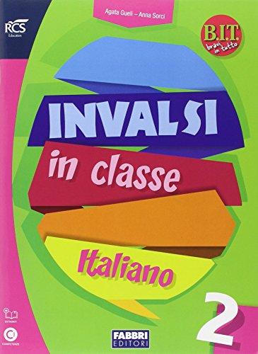 B.I.T. Bravi in tutto. INVALSI italiano. Per la Scuola elementare: INVALSI ITALIANO 2