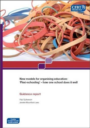 New Models for Organising Education: 'Flexi-schooling' - How One School Does it Well
