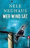 'Wer Wind sät' von Nele Neuhaus