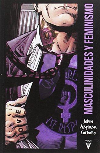 Masculinidades y feminismo (Ensayo) por Jokin Azpiazu Carballo