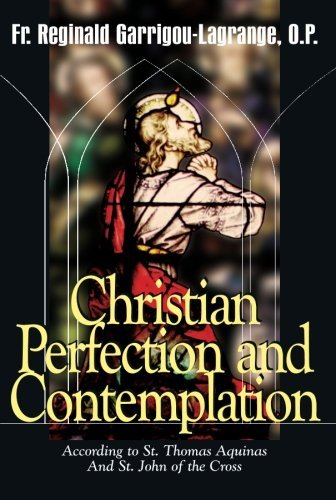 Christian Perfection and Contemplation: According to St. Thomas Aquinas and St. John of the Cross by Reginald Garrigou-Lagrange (2010-05-01)