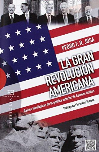 Gran Revolución Americana,La por Pedro F.-R. Josa